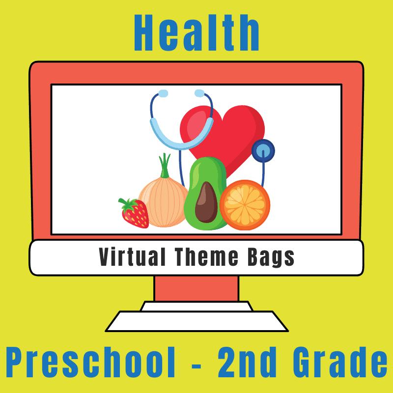 Health virtual theme bag for preschool - 2nd grade